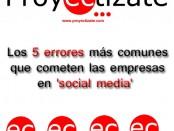 Los 5 errores más comunes de las empresas en social media community manager alcoy alicante murcia