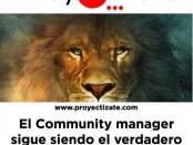 El Community manager sigue siendo el verdadero Rey de la selva
