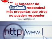 Pronto el buscador de Facebook responderá más preguntas que otros no pueden responde