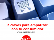 Tres claves para empatizar con tu consumidor